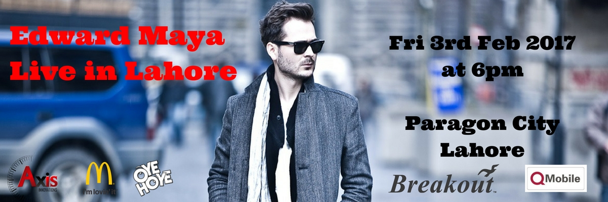 Edward Maya Live in Lahore Tickets AXIS Innovations