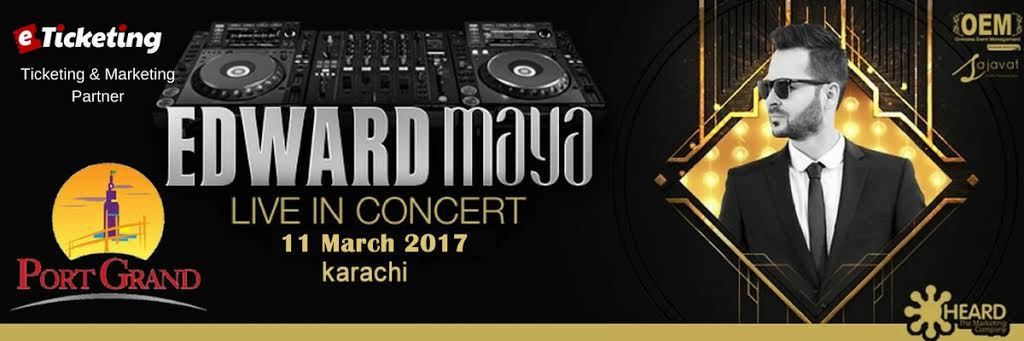 Edward Maya Live in Karachi Tickets Port Grand