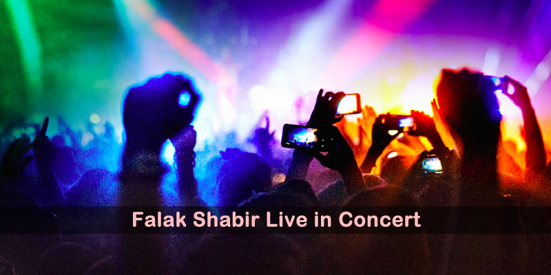 Falak Shabir Tickets