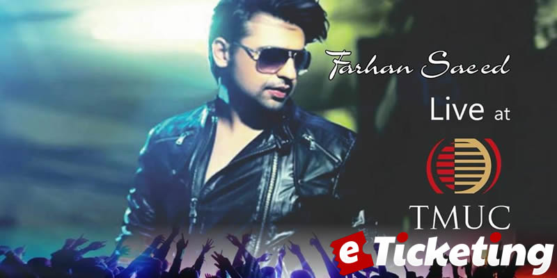 Farhan Saeed Live At TMUC Tickets